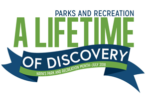 July 2018 Parks & Rec Month - A Lifetime of Discover